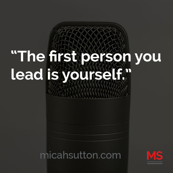 Lead Yourself First Quote | Micah Sutton